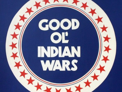 Good Ol' Indian Wars